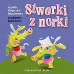 Stworki z norki Bajeczki dla maluszka 5 w sklepie internetowym Booknet.net.pl
