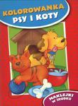 Kolorowanka. Psy i koty w sklepie internetowym Booknet.net.pl