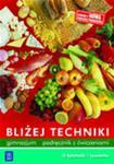 Bliżej techniki. Gimnazjum. Technika. Podręcznik z ćwiczeniami. O żywności i żywieniu w sklepie internetowym Booknet.net.pl