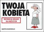 Twoja kobieta - instrukcja obsługi dla mężczyzn w sklepie internetowym Booknet.net.pl