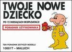 Twoje nowe dziecko - po 12 miesiącach eksploatacji - Poradnik użytkownika w sklepie internetowym Booknet.net.pl