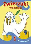 Zwierzaki wodniaki. Część 1 w sklepie internetowym Booknet.net.pl