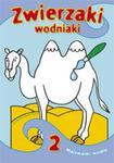 Zwierzaki wodniaki 2 w sklepie internetowym Booknet.net.pl