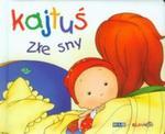 Kajtuś Złe sny w sklepie internetowym Booknet.net.pl