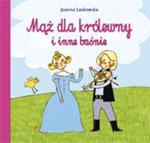 Mąż dla królewny i inne baśnie w sklepie internetowym Booknet.net.pl