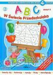 ABC w świecie przedszkolaka 2. Książeczka edukacyjna dla dzieci 4-letnich w sklepie internetowym Booknet.net.pl