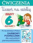 Uczeń na szóstkę. Zeszyt 6 dla klasy 1. Ćwiczenia do `Naszego Elementarza` (MEN) w sklepie internetowym Booknet.net.pl