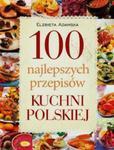 100 najlepszych przepisów tradycyjnej kuchni polskiej w sklepie internetowym Booknet.net.pl