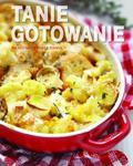 Tanie gotowanie. Smaczne i proste dania w sklepie internetowym Booknet.net.pl