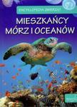 Encyklopedia zwierząt Mieszkańcy mórz i oceanów w sklepie internetowym Booknet.net.pl