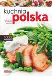 Kuchnia polska. 1000 przepisów. Pokaż się z dobrej kuchni w sklepie internetowym Booknet.net.pl
