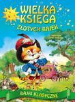 Wielka księga złotych bajek w sklepie internetowym Booknet.net.pl