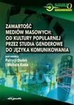 Zawartość mediów masowych od kultury popularnej przez studia genderowe do języka komunikowania w sklepie internetowym Booknet.net.pl