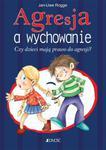 Agresja a wychowanie. Czy dzieci mają prawo do agresji? w sklepie internetowym Booknet.net.pl