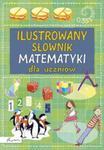 Ilustrowany słownik matematyki dla uczniów w sklepie internetowym Booknet.net.pl