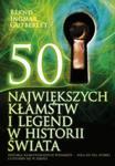 50 największych kłamstw i legend w historii świata w sklepie internetowym Booknet.net.pl