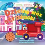Dzielny wóz strażacki! Naciśnij i posłuchaj w sklepie internetowym Booknet.net.pl