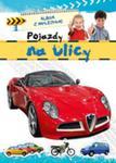 Pojazdy na ulicy Album z naklejkami w sklepie internetowym Booknet.net.pl