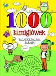 1000 łamigłówek. Zagadki, nauka, zabawa... w sklepie internetowym Booknet.net.pl