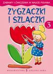 Zygzaczki szlaczki 3 Zabawy i ćwiczenia w nauce pisania w sklepie internetowym Booknet.net.pl