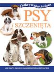 Psy i szczenięta. Odkrywanie świata w sklepie internetowym Booknet.net.pl