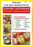 Porady lekarza rodzinnego. Zdrowe odżywianie. Potrawy wegetariańskie w sklepie internetowym Booknet.net.pl
