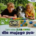Sam robię zabawki dla mojego psa w sklepie internetowym Booknet.net.pl