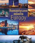 Romantyczne miasta Europy w sklepie internetowym Booknet.net.pl