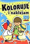 Koloruję i naklejam. Część 1. 80 naklejek. w sklepie internetowym Booknet.net.pl