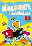Koloruję i naklejam + 80 naklejek. Część 3 w sklepie internetowym Booknet.net.pl