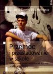 Przemoc i prześladowanie w szkole. Skuteczne przeciwdziałanie agresji wśród młodzieży w sklepie internetowym Booknet.net.pl