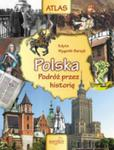 Atlas Polska Podróż przez historię w sklepie internetowym Booknet.net.pl