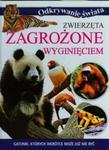 Zwierzęta zagrożone wyginięciem Gatunki których wkrótce może już nie być w sklepie internetowym Booknet.net.pl