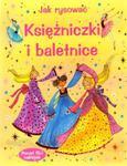 Jak rysować. Księżniczki i baletnice w sklepie internetowym Booknet.net.pl