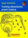 Trening słownictwa przed maturą język niemiecki Poziom podstawowy i rozszerzony w sklepie internetowym Booknet.net.pl