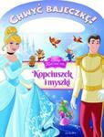 Chwyć bajeczkę! Księżniczki. Kopciuszek i myszki w sklepie internetowym Booknet.net.pl