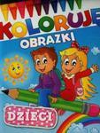 Dzieci Koloruję obrazki w sklepie internetowym Booknet.net.pl
