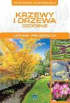 Poradnik ogrodnika.Krzewy i drzewa ozdobne w sklepie internetowym Booknet.net.pl
