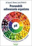 Przewodnik odkwaszania organizmu w sklepie internetowym Booknet.net.pl