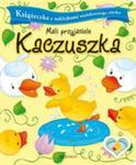 Mali przyjaciele. Kaczuszka w sklepie internetowym Booknet.net.pl
