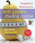 Jedz pysznie, chudnij cudnie! w sklepie internetowym Booknet.net.pl