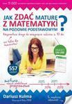 Matematyka. Jak zdać maturę z matematyki na poziomie podstawowym? Klasa 1-3 w sklepie internetowym Booknet.net.pl