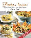 Pasta i basta. 150 przepisów na sosy i makarony prosto z Włoch w sklepie internetowym Booknet.net.pl
