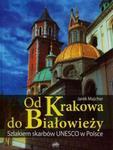 Od Krakowa do Białowieży Szlakiem skarbów Unesco w sklepie internetowym Booknet.net.pl