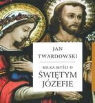 Kilka myśli o świętym Józefie w sklepie internetowym Booknet.net.pl