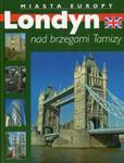 Londyn nad brzegami Tamizy Miasta Europy w sklepie internetowym Booknet.net.pl