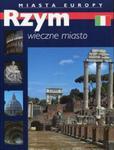 Rzym Wieczne miasto Miasta Europy w sklepie internetowym Booknet.net.pl