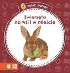 Rosnę i poznaję Zwierzęta na wsi i w mieście w sklepie internetowym Booknet.net.pl