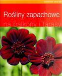 Rośliny zapachowe na balkony i tarasy w sklepie internetowym Booknet.net.pl