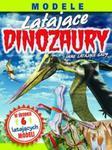 Modele. Latające dinozaury w sklepie internetowym Booknet.net.pl